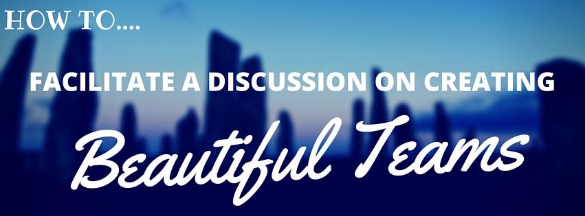 'Beautiful Teams' – People, Practices & Purpose