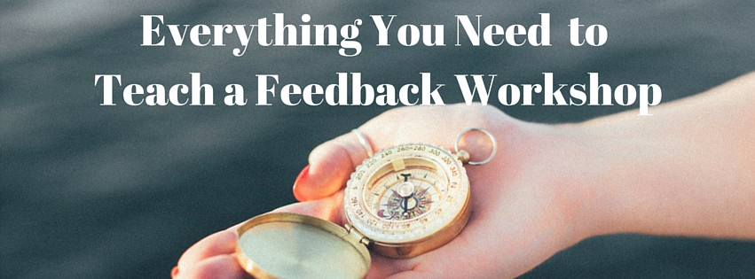 Everything You Need to Teach a Feedback Workshop