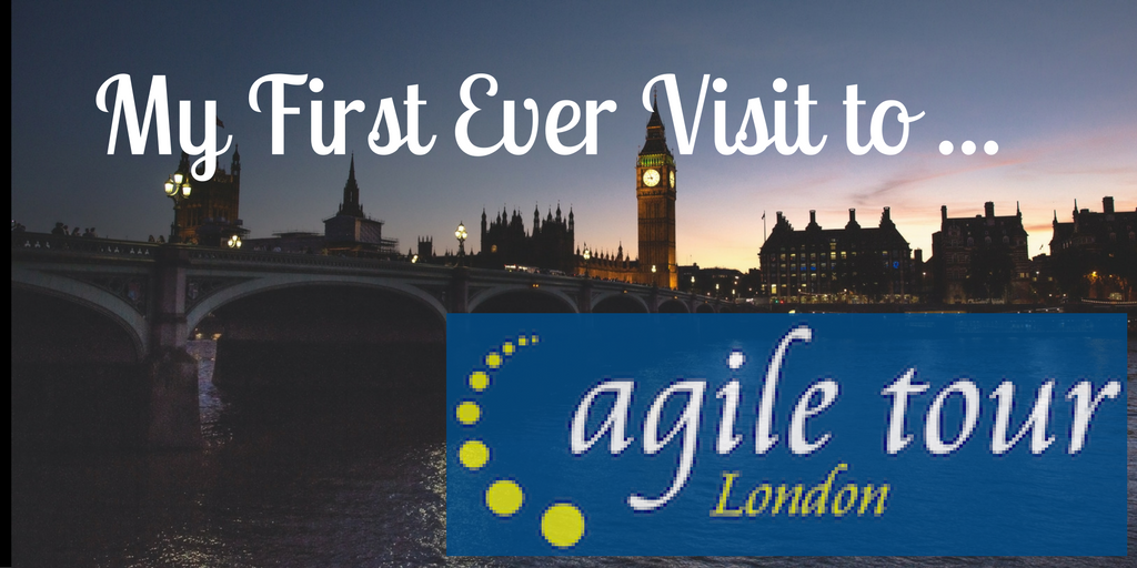 My First Ever Visit to Agile Tour London 2016