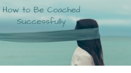 How to Be Coached Successfully